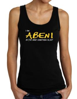 I Am Abeni Do You Need Something Else? Tank Top Women