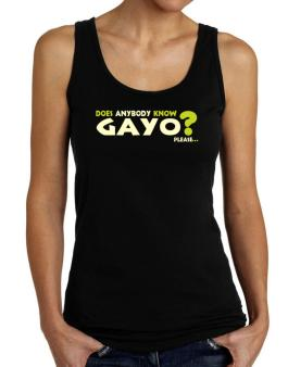 Does Anybody Know Gayo? Please... Tank Top Women