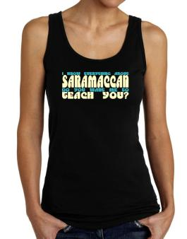 I Know Everything About Saramaccan? Do You Want Me To Teach You? Tank Top Women