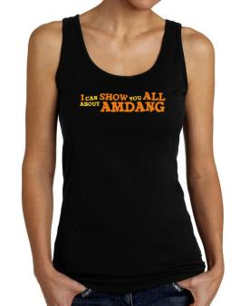 I Can Show You All About Amdang Tank Top Women