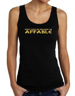 Dont Hate Me Because Im Affable Tank Top Women