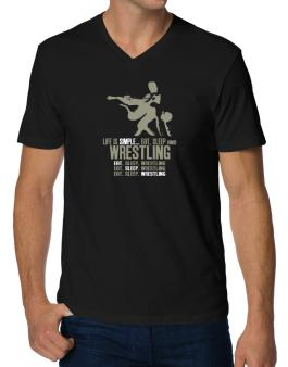 Life Is Simple... Eat, Sleep And Wrestling V-Neck T-Shirt