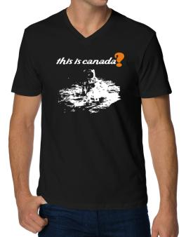 This Is Canada? - Astronaut V-Neck T-Shirt