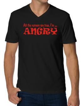 All The Rumors Are True, Im ... Angry V-Neck T-Shirt
