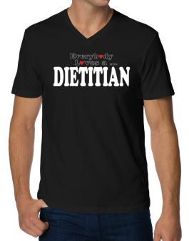Everybody Loves A Dietitian V-Neck T-Shirt