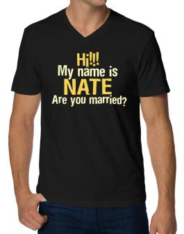 Hi My Name Is Nate Are You Married? V-Neck T-Shirt
