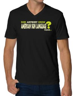 Does Anybody Know American Sign Language? Please... V-Neck T-Shirt