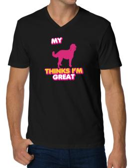 My Labradoodle Thinks I Am Great V-Neck T-Shirt
