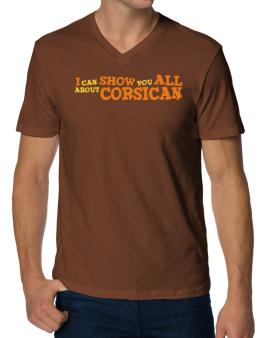 I Can Show You All About Corsican V-Neck T-Shirt