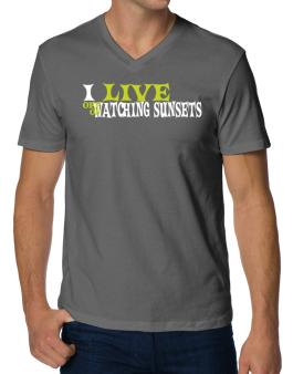 I Live Off Of Watching Sunsets V-Neck T-Shirt