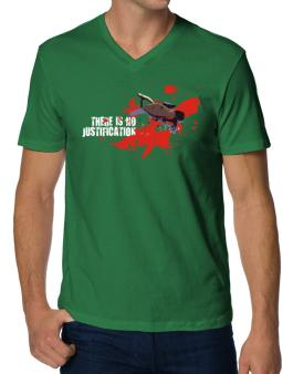 There Is No Justification V-Neck T-Shirt