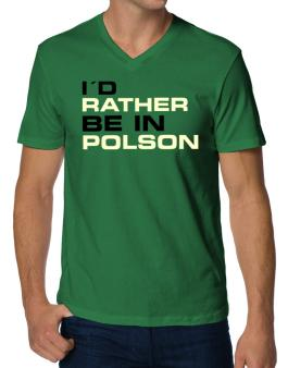 """"""" Id rather be in Polson """" V-Neck T-Shirt"""