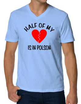 """ The other half of my heart is in Polson "" V-Neck T-Shirt"