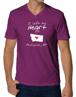 I left my heart in Polson, Polson V-Neck T-Shirt
