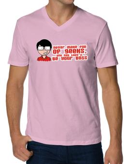 Never Make Fun Of The Geeks, One Day They´ll Be Your Boss V-Neck T-Shirt