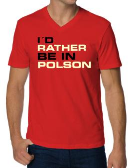 """ Id rather be in Polson "" V-Neck T-Shirt"