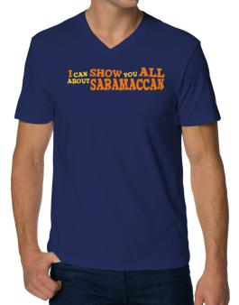 I Can Show You All About Saramaccan V-Neck T-Shirt