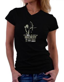 Life Is Simple... Eat, Sleep And Archery T-Shirt - V-Neck-Womens