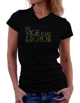 My Vice Is My Saxophone T-Shirt - V-Neck-Womens