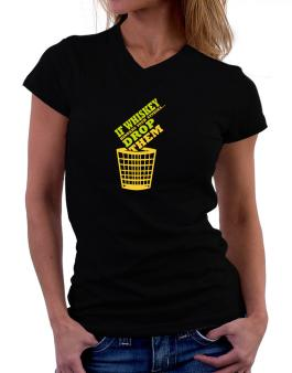 If Whiskey Hinders Your Studies, Drop Them T-Shirt - V-Neck-Womens