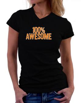 100% Awesome T-Shirt - V-Neck-Womens