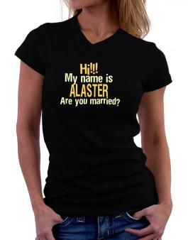 Hi My Name Is Alaster Are You Married? T-Shirt - V-Neck-Womens