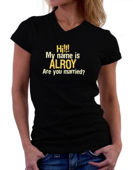 Hi My Name Is Alroy Are You Married? T-Shirt - V-Neck-Womens
