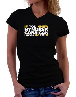 If You Knew Corsican I Would Sex You Up T-Shirt - V-Neck-Womens