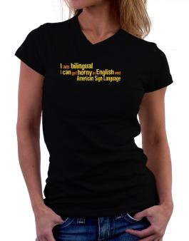 I Am Bilingual, I Can Get Horny In English And American Sign Language T-Shirt - V-Neck-Womens