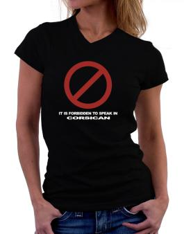 It Is Forbidden To Speak In Corsican T-Shirt - V-Neck-Womens
