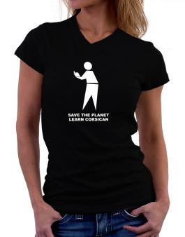 Save The Planet Learn Corsican T-Shirt - V-Neck-Womens