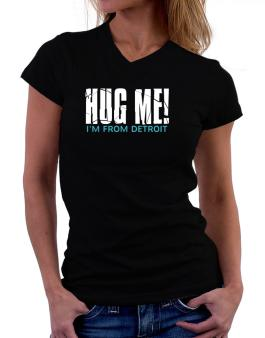 Hug Me, Im From Detroit T-Shirt - V-Neck-Womens