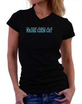 My Best Friend Is A Maine Coon T-Shirt - V-Neck-Womens