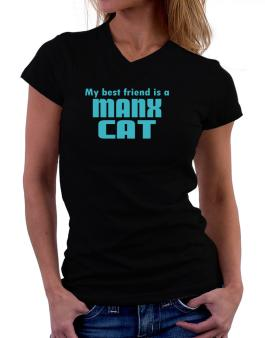 My Best Friend Is A Manx T-Shirt - V-Neck-Womens