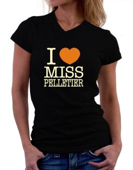 I Love Ms Pelletier T-Shirt - V-Neck-Womens