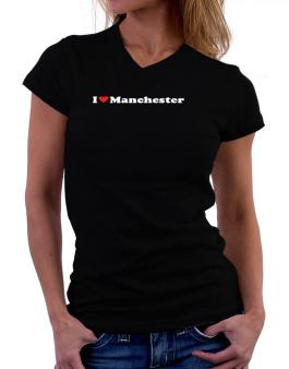 I Love Manchester T-Shirt - V-Neck-Womens