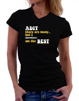 Adit There Are Many... But I (obviously) Am The Best T-Shirt - V-Neck-Womens