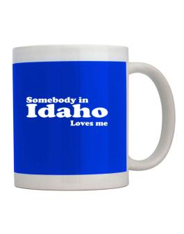 somebody In Idaho Loves Me Mug