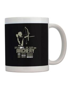 Life Is Simple... Eat, Sleep And Archery Mug
