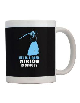 Life Is A Game, Aikido Is Serious Mug