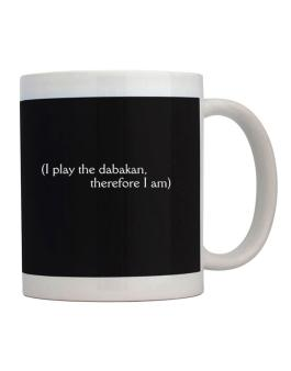 I Play The Dabakan, Therefore I Am Mug