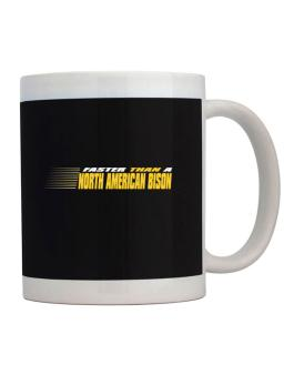 Faster Than A North American Bison Mug