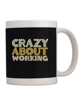 Crazy About Working Mug