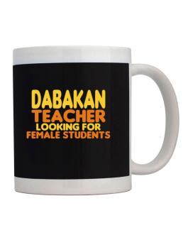 Dabakan Teacher Looking For Female Students Mug