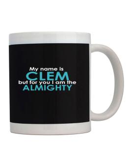 My Name Is Clem But For You I Am The Almighty Mug