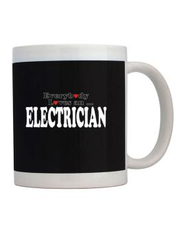Everybody Loves An Electrician Mug