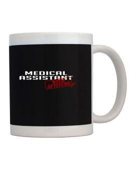 Medical Assistant With Attitude Mug