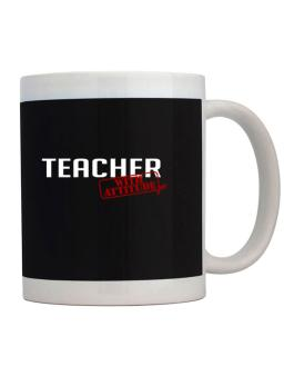 Teacher With Attitude Mug