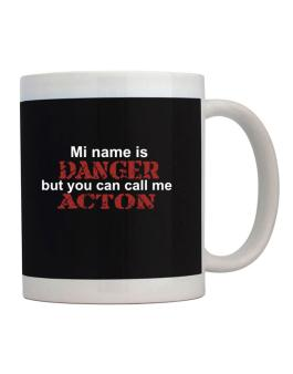My Name Is Danger But You Can Call Me Acton Mug