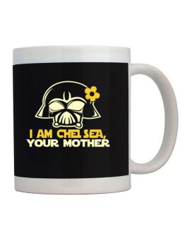 Taza de I Am Chelsea, Your Mother